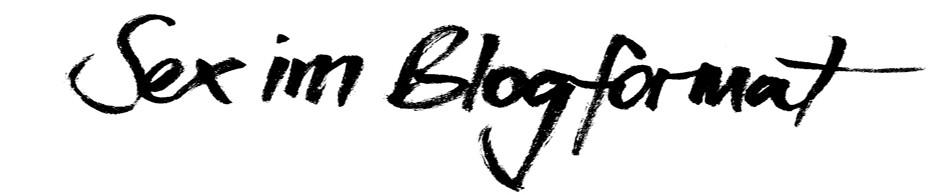 Sex im Blogformat